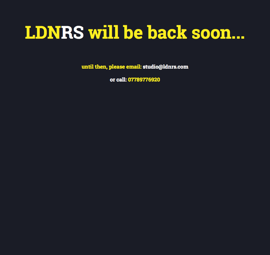 LDNRS will be back soon... until then, please email: studio@ldnrs.com or call: 07789776920